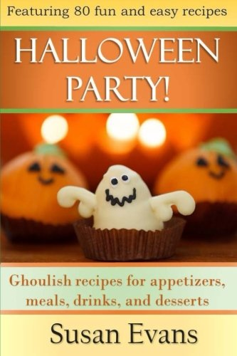 Halloween Party!: Ghoulish recipes