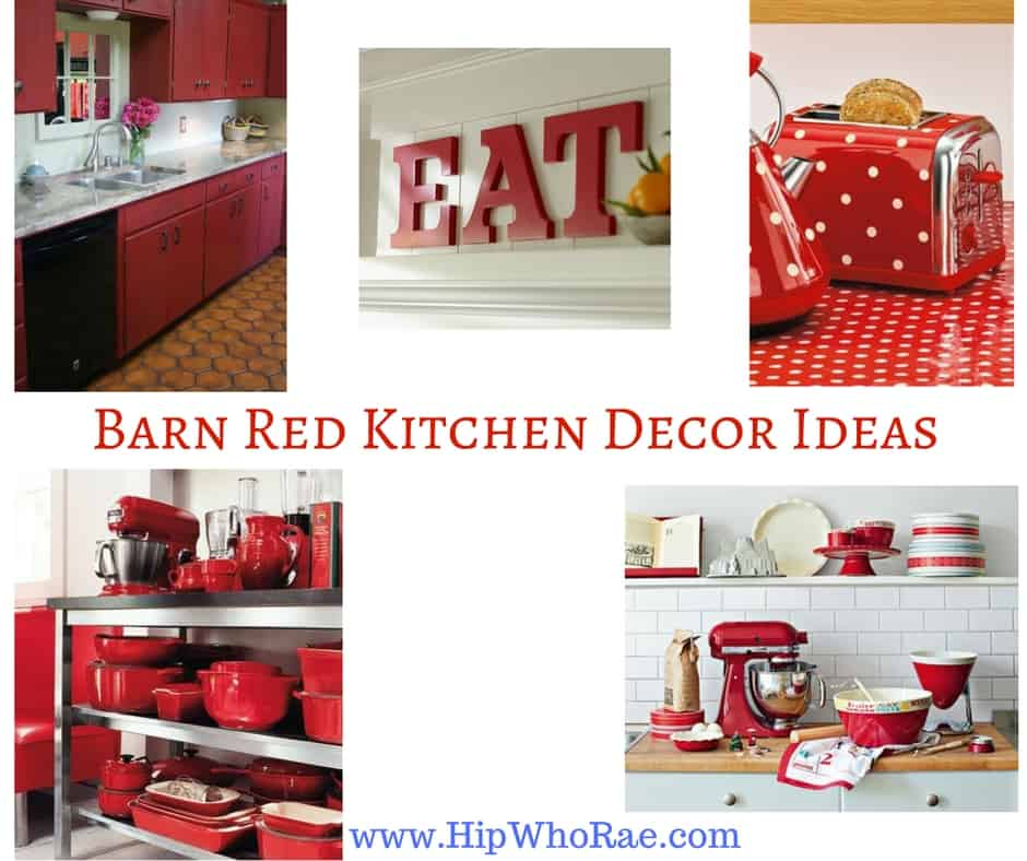 Barn red kitchen decor ideas hip who rae for Red kitchen decor
