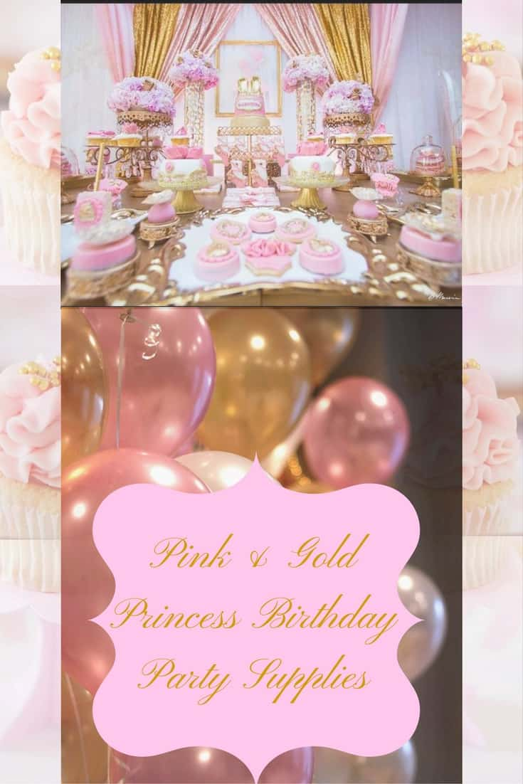 Do you have a Little Princess? Then she will love these Pink and Gold Birthday Party Supplies and Ideas
