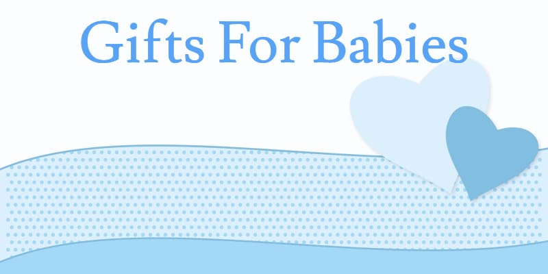Gift for Babies great ideas to help