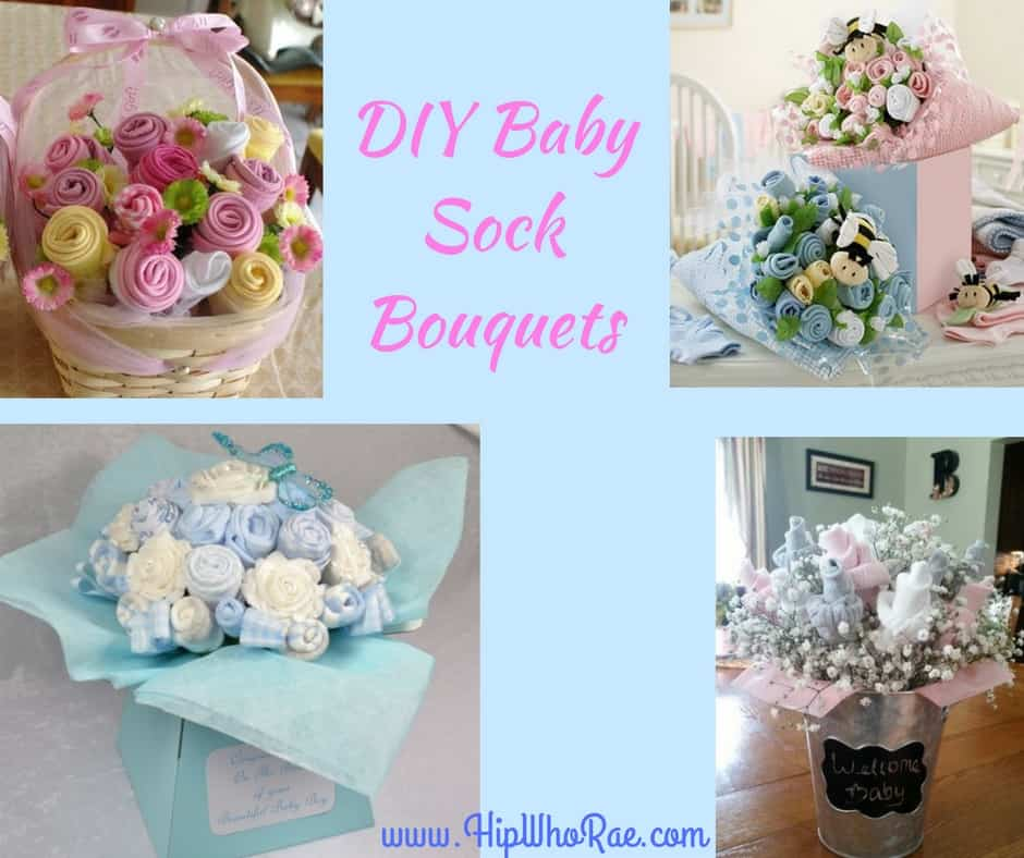 DIY Baby Sock Bouquets Hip Who Rae