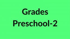 Grades Preschool - 2