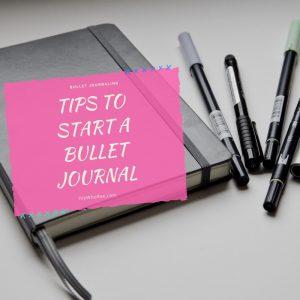 Tips To Start A Bullet Journal – Begin Bullet Journaling