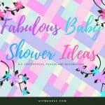 Fabulous Baby Shower Ideas – DIY Centerpieces, Favors and Decorations