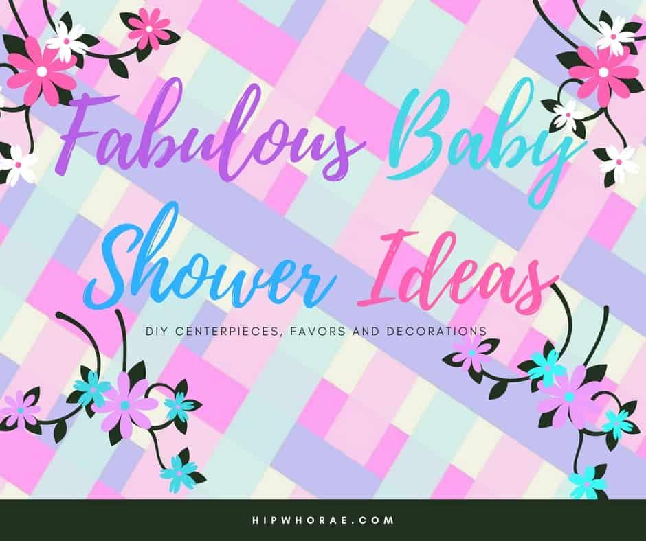 Fabulous Baby Shower Ideas