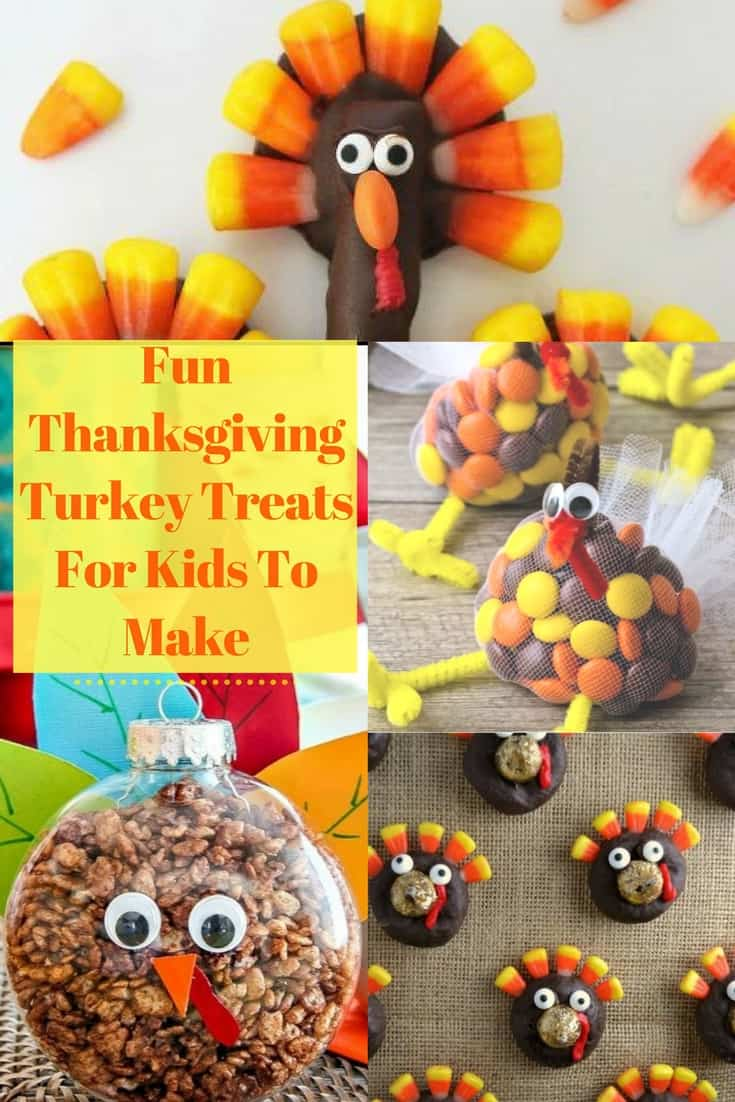 Fun Thanksgiving Turkey Treats for Kids to Make. Really easy to make these treats and the kids will have so much fun
