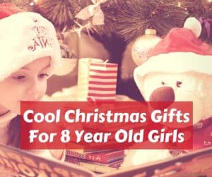 Cool Christmas Gifts for 8 year Old Girls