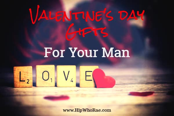 Valentines Day Gifts For Your Man