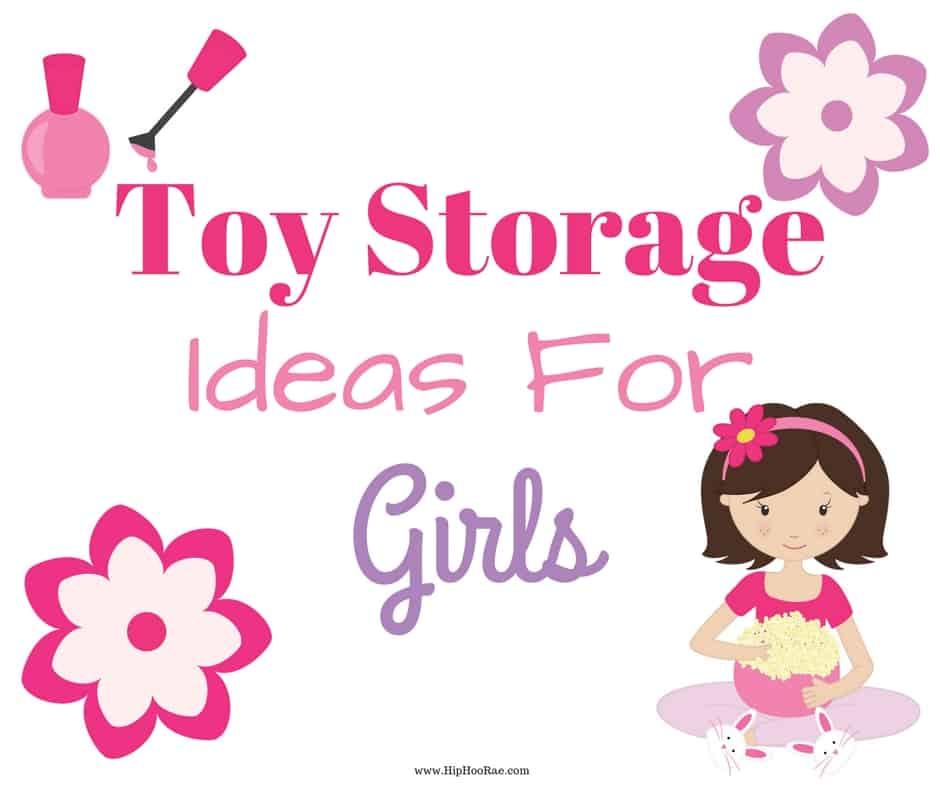 Toy Storage ideas For Girls - Sorting and Organizing Your Girls Room.
