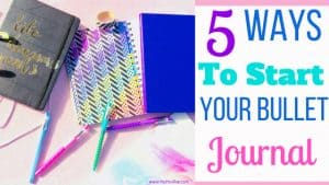 5 Ways To Start Your Bullet Journal