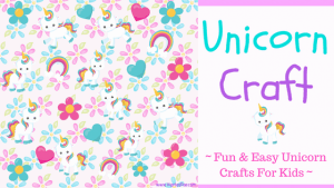 Unicorn Craft – Fun and Easy Unicorn Crafts for Kids