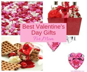 Best Valentines Day Gifts For Mom