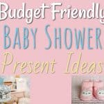Budget Friendly Baby Shower Present Ideas