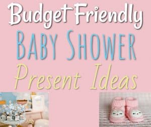 Budget Friendly Baby Shower Present Ideas
