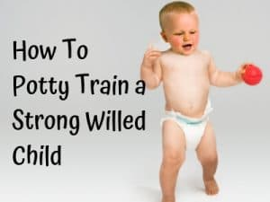 Potty Train a Strong Willed Child