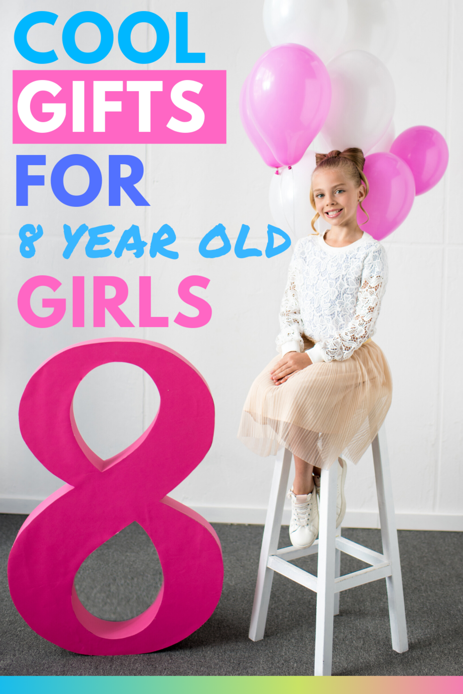 Cool Gifts For 8 Year Old Girls