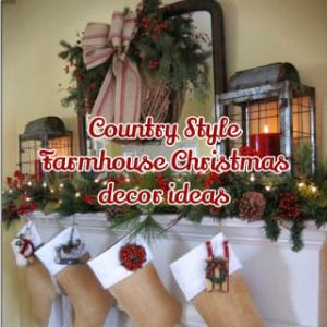 Country Style Farmhouse Christmas Decor Ideas