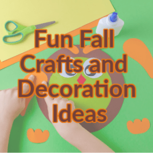 Fun Fall Crafts and Decoration Ideas
