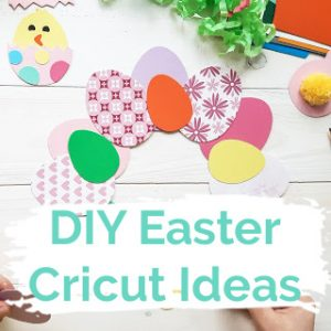 DIY Easter Cricut Ideas